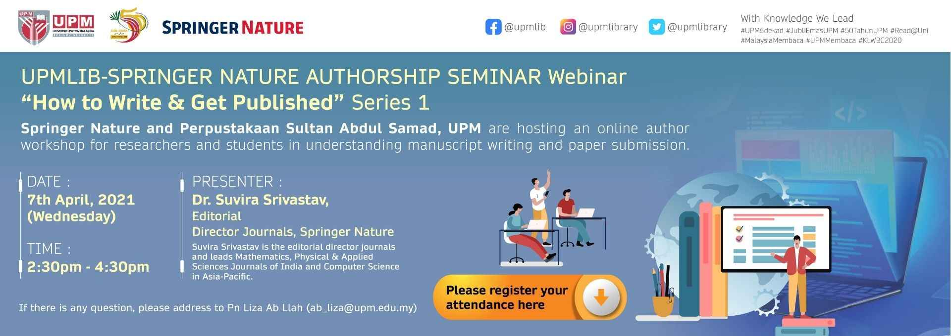 UPMLIB-SPRINGER NATURE AUTHORSHIP SEMINAR Webinar: How to Write & Get  Published - Series 1